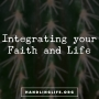 Artwork for Integrating your Faith and Life