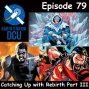 Artwork for The Earth Station DCU Episode 79 – Catching Up with Rebirth Part III