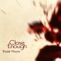 Artwork for Close Enough by Raziel Moore