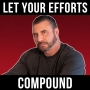 Artwork for Let your Effort Compound - with Ed Mylett