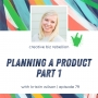 Artwork for Episode 79 - Planning a Product with Kristin Wilson Part 1