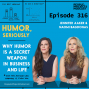 Artwork for PPP 316   Why Humor Is a Secret Weapon in Business and Life--And How Anyone Can Harness It. Even You.