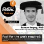 Artwork for FTP #2: Sam Impey, PhD - Fuel for the work required. Amplifying training adaptations by manipulating carbohydrate ingestion