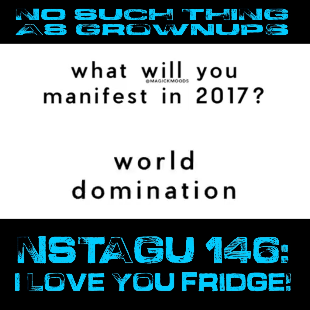 NSTAGU146: I love you Fridge! The Future is Now!