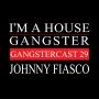 Artwork for Johnny Fiasco - Gangstercast 29