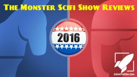 The Monster Scifi Show Podcast - Election 2016