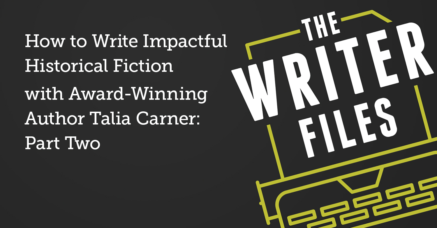 How to Write Impactful Historical Fiction with Award-Winning Author Talia Carner: Part Two