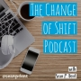 Artwork for Tap, tap, tap... Is this thing on? | The Change of Shift Podcast Ep 35