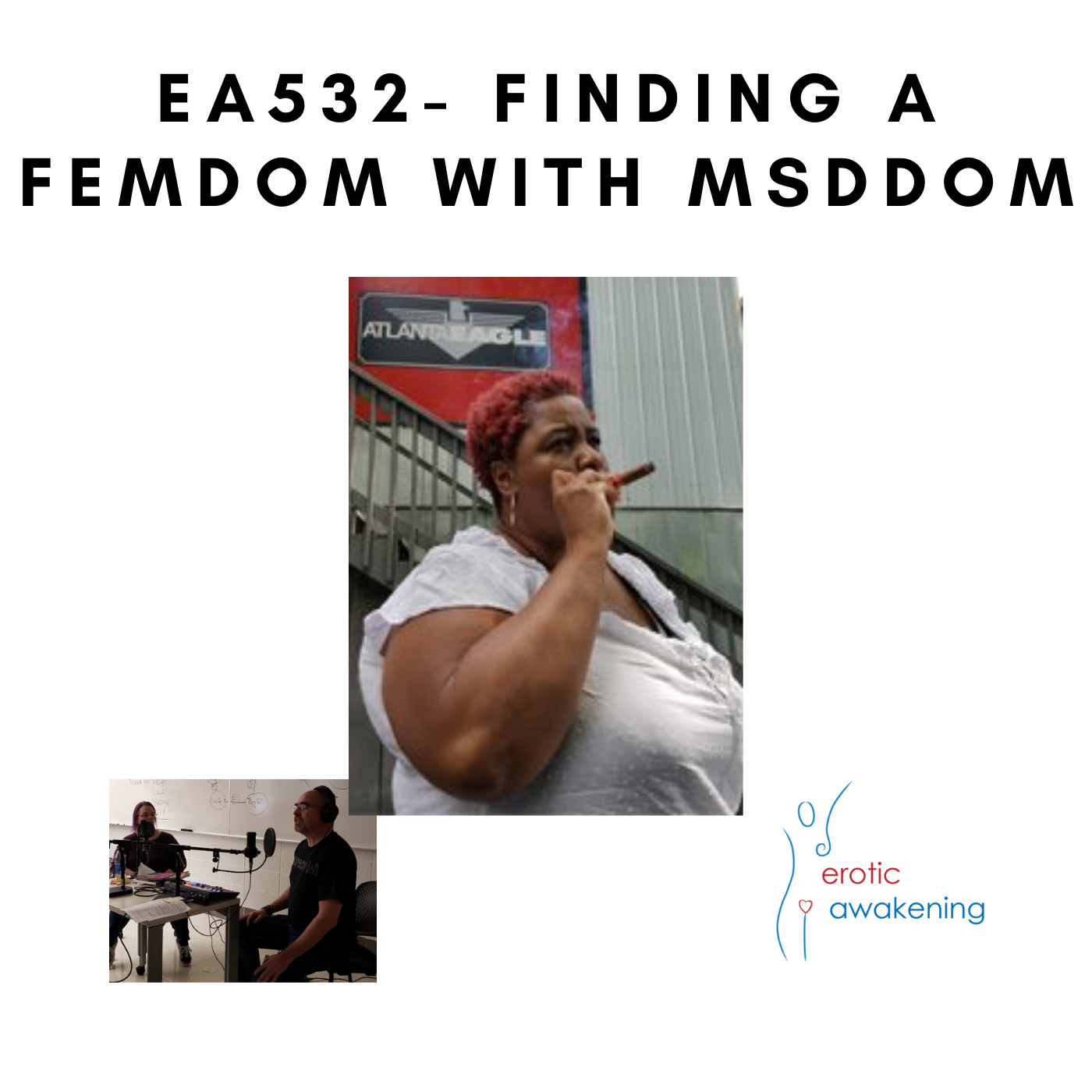 Erotic Awakening Podcast - EA532 - Finding a Femdom with Ms D Dom