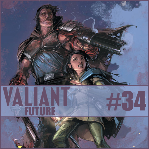 Cultural Wormhole Presents: Valiant Future Episode 34