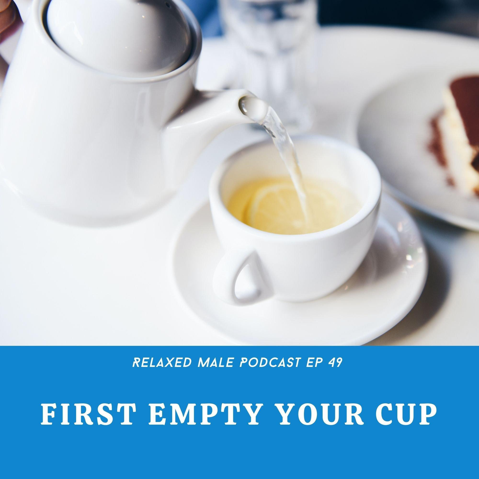 First Empty Your Cup