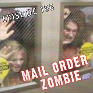 Mail Order Zombie #188 - Humans Versus Zombies, Desolation, Dr. Gangrene & Umbrella Corporation