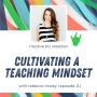 Artwork for Episode 111 - Cultivating a Teaching Mindset with Rebecca Tracey