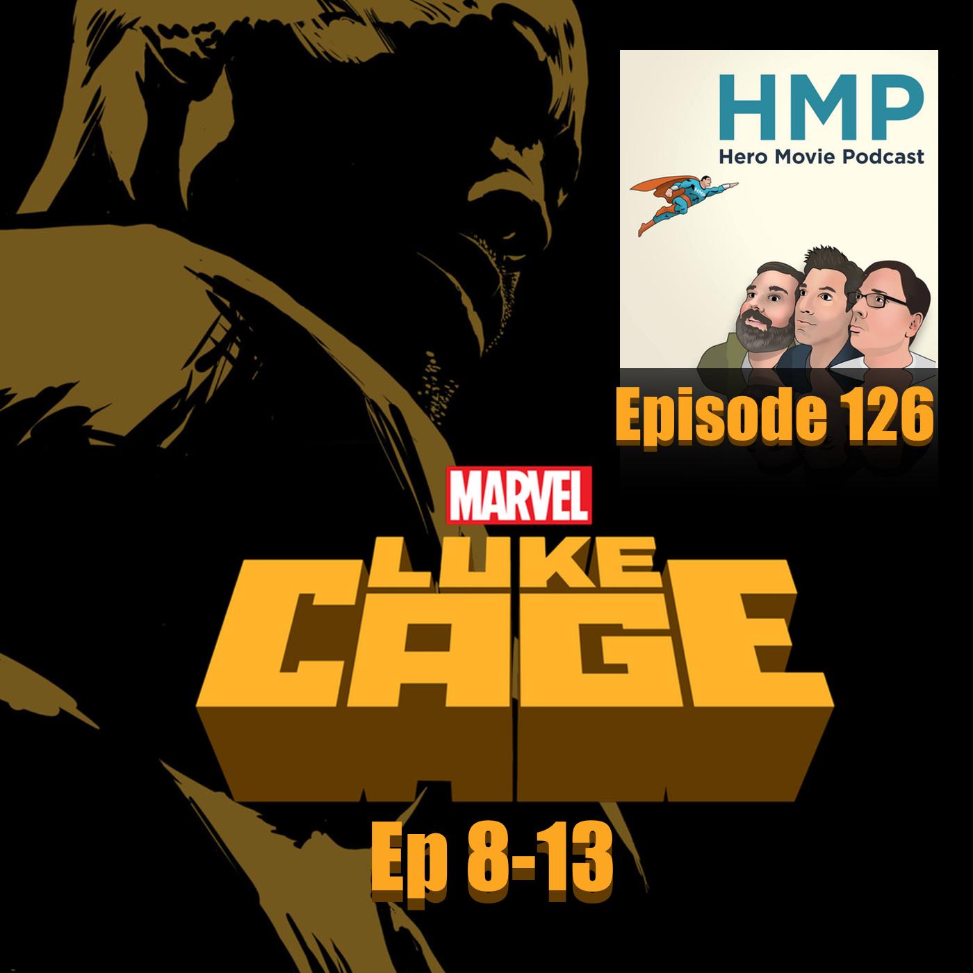 Episode 126- Luke Cage Season 1, Ep 8-13
