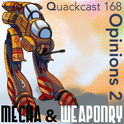 Episode 168 - MechaWeaponcast 2