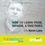 Artwork for Ep. 97 - How to Learn from, Manage, and Take Risks - with former Navy SEAL Kevin Lacz