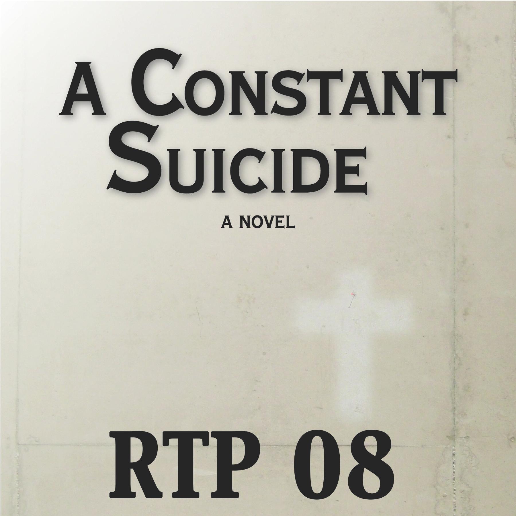 RTP 08: A Constant Suicide