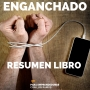 Artwork for #106 Enganchado - Un Resumen de Libros para Emprendedores