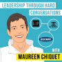 Artwork for Maureen Chiquet – Leadership Through Hard Conversations - [Invest Like the Best, EP.113]