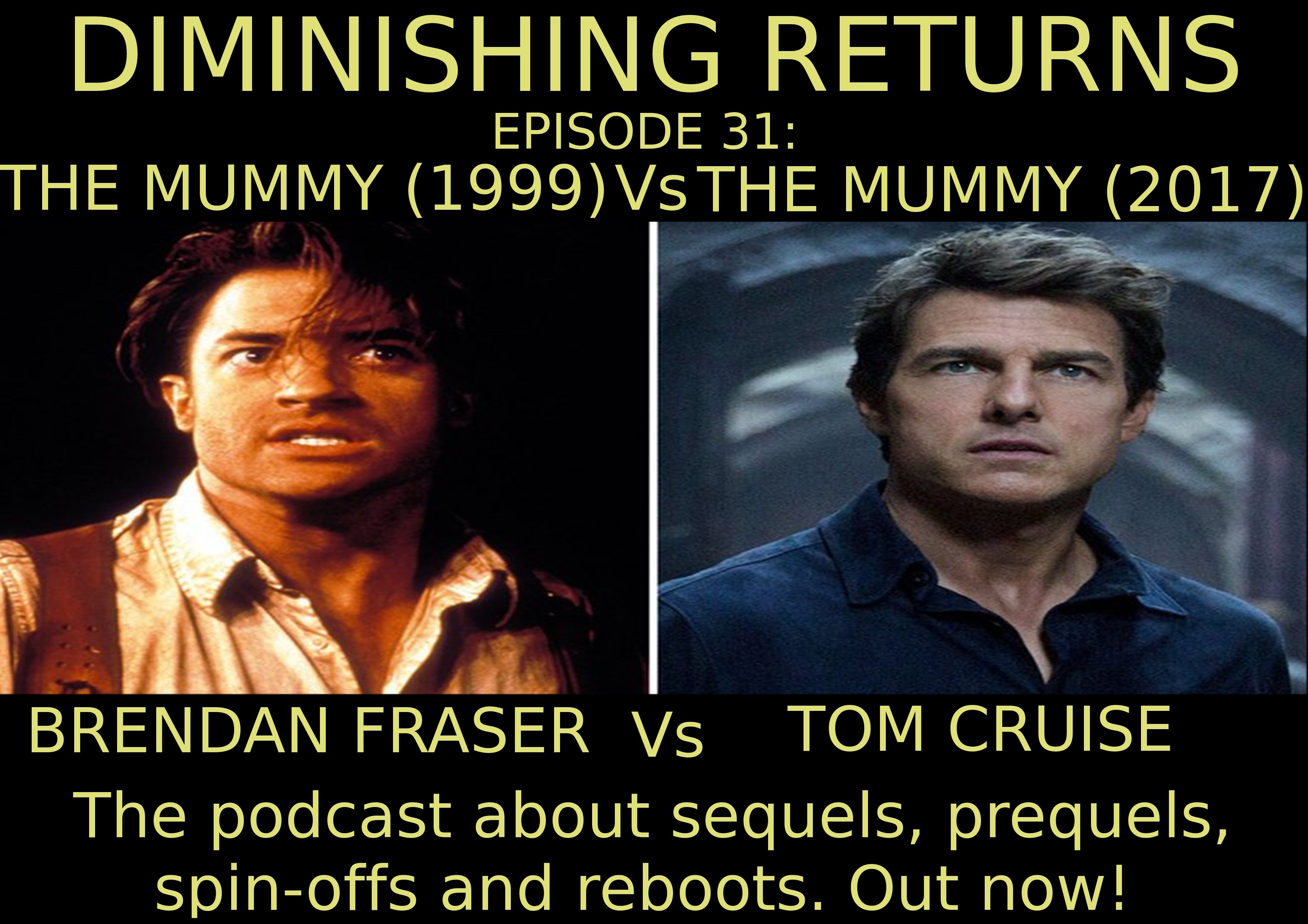 31: The Mummy 1999 vs The Mummy 2017 Or Brendan Fraser Vs Tom Cruise