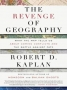 Artwork for Show 1047 The Revenge of Geography: What the Map Tells Us About Coming Conflicts and the Battle Against Fate  by Robert D. Kaplan
