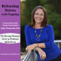 Artwork for Releasing Stress with Tapping - Energy Psychologist Holly Timberlake