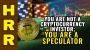 Artwork for You are not a cryptocurrency INVESTOR... you are a SPECULATOR