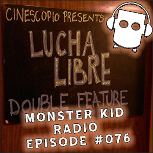 Monster Kid Radio #076 - Watch Out! Monster Kid Radio Crashes Santo vs. the Martian Invasion