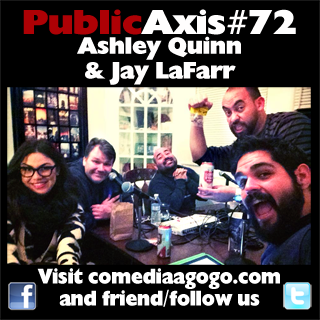 Public Axis #72: Ashley Quinn and Jay LaFarr