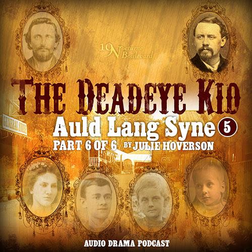 Auld Lang Syne, episode 6 (The Deadeye Kid)
