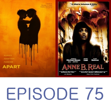 Episode 75 - Apart and Anne B. Real