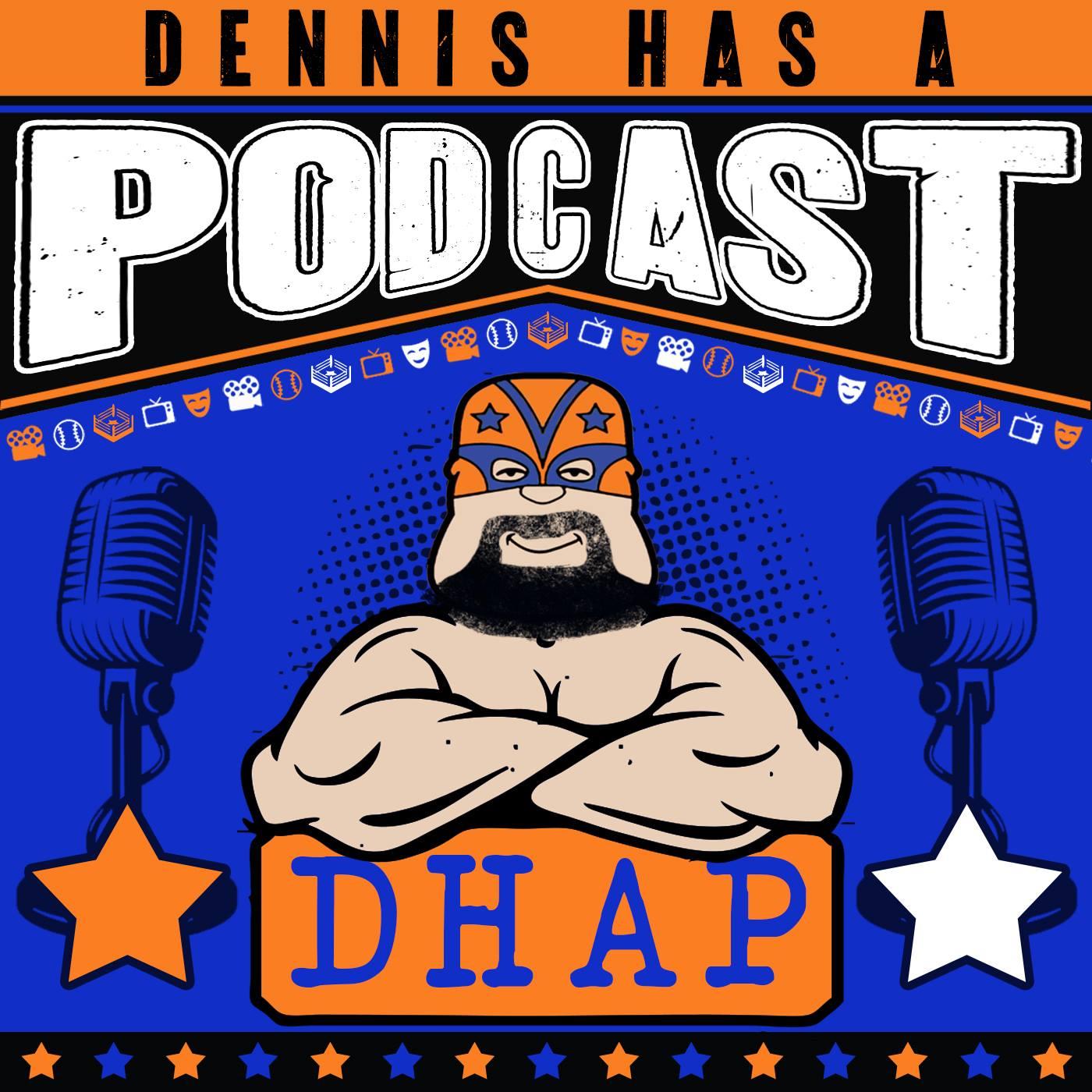 Dennis Has A Podcast show art
