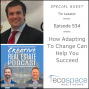 Artwork for 534 How Adapting To Change Can Help You Succeed - Tie Lasater
