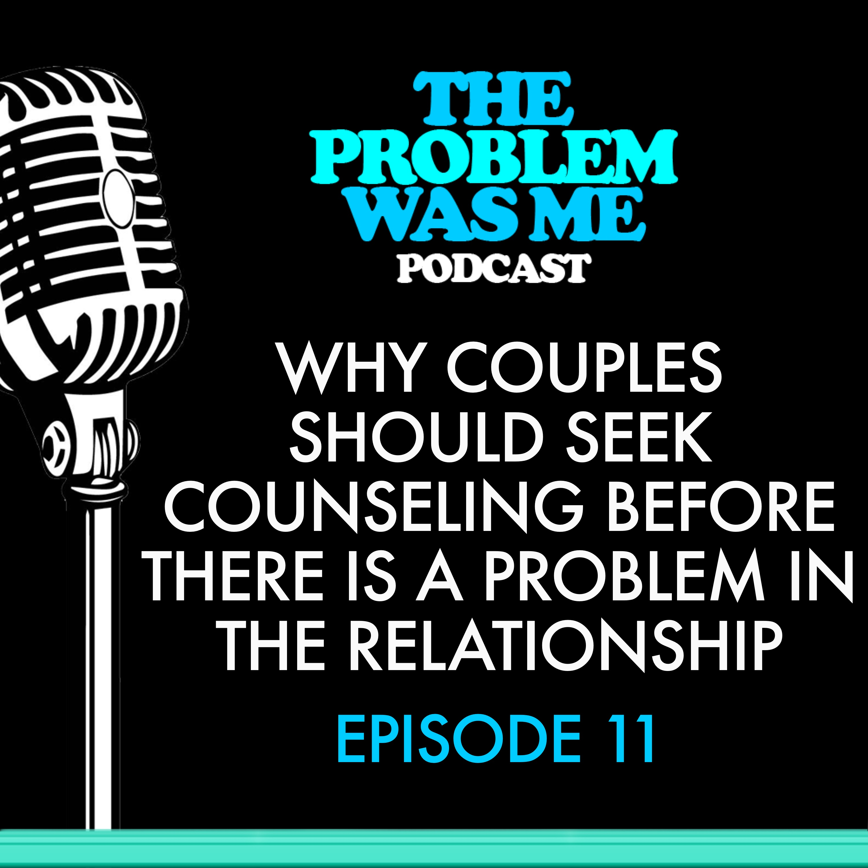Why couples should seek counseling before there is a problem in the relationship