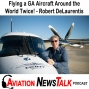 Artwork for 119 Flying a General Aviation Aircraft Around the World Twice – Interview Robert DeLaurentis