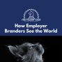 Artwork for How Employer Brand Pros See the World