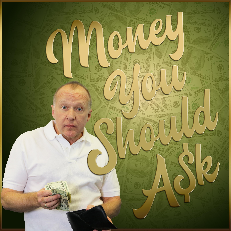 Money You Should Ask show art