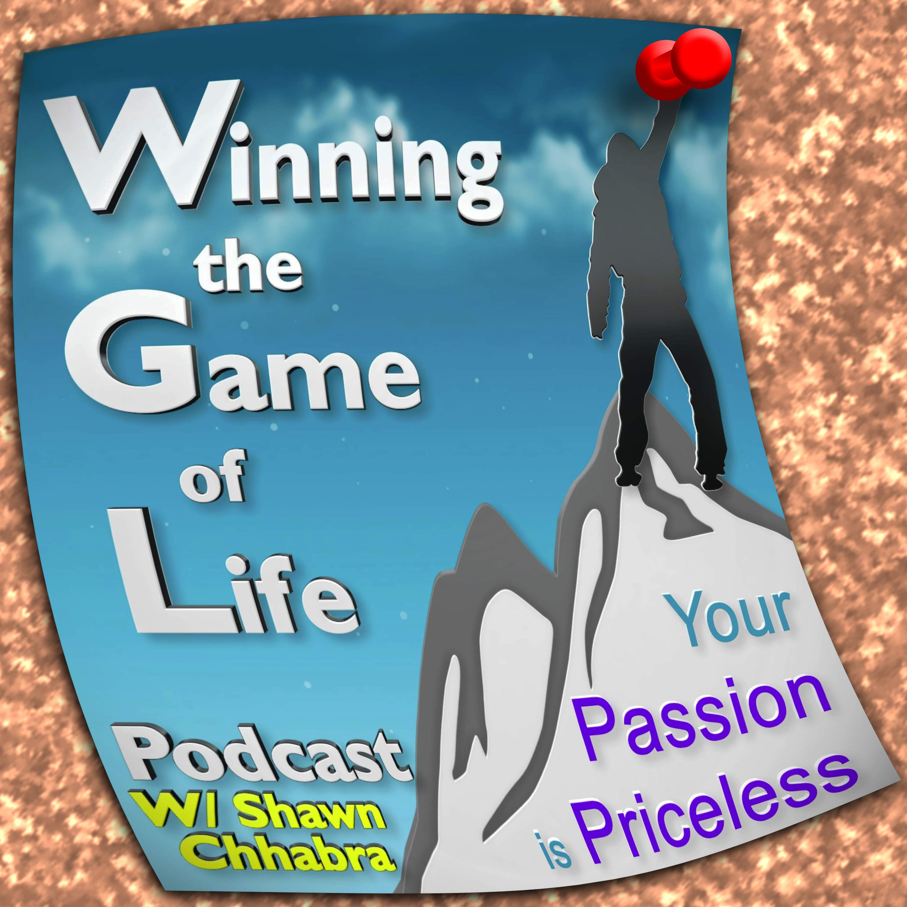 Winning the Game of Life Podcast Interviewing  Entrepreneurs, Wantrepreneurs, Intrapreneurials, Intrepreneurial & Startups
