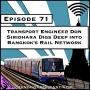 Artwork for Transport Engineer Don Siridhara Digs Deep into Bangkok's Rail Network [Season 3, Episode 71]