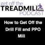 Artwork for How to Get Off the Drill Fill and PPO Mill