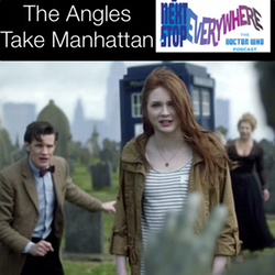The Angels Take Manhattan - Next Stop Everywhere: The Doctor Who Podcast