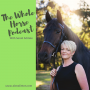 Artwork for Whole Horse | Finding the feminine in the ride with Jayne Roberts of Equijay