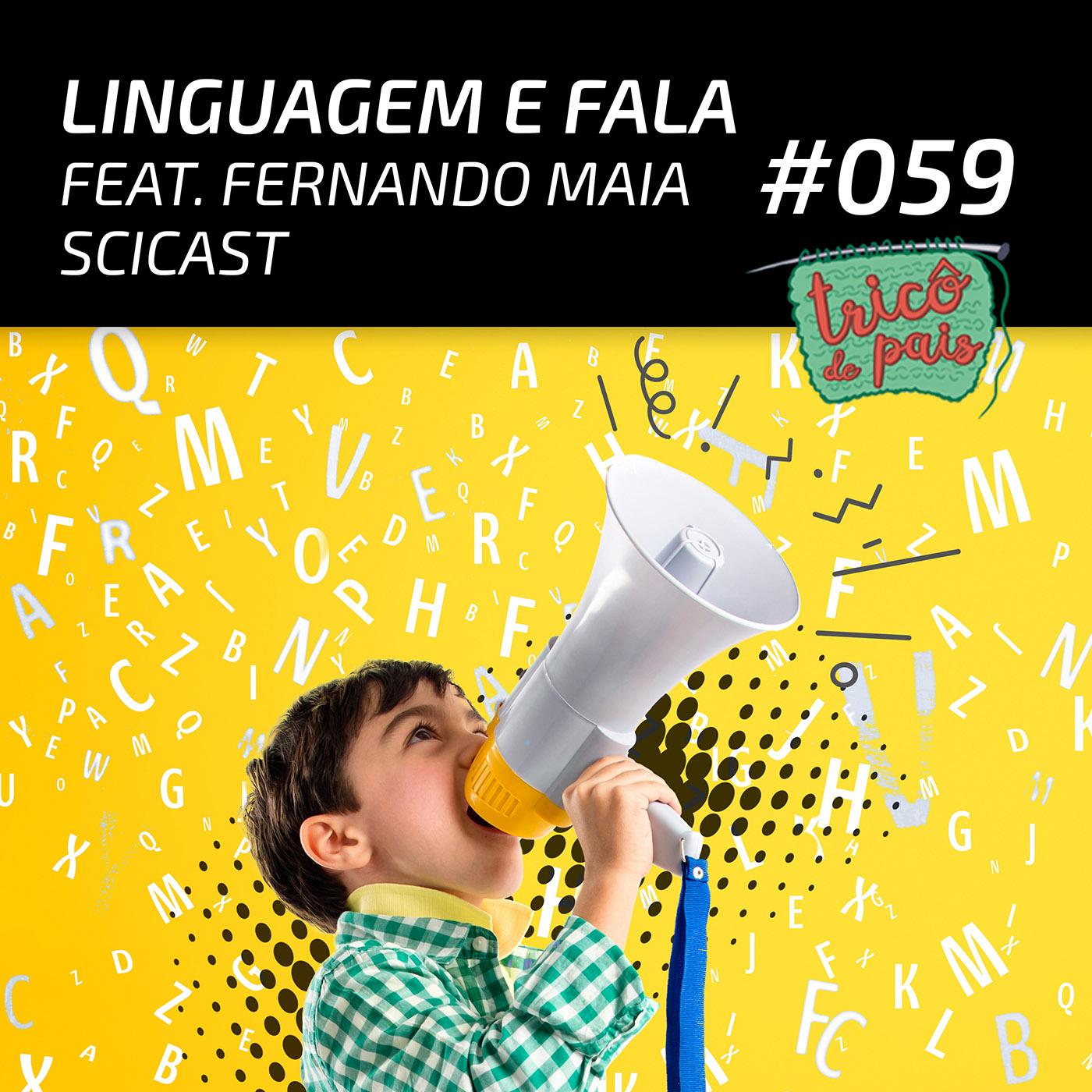 #059 - Linguagem e Fala feat. Fernando Maia (SciCast)