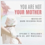 Artwork for You Are Not Your Mother Episode 3