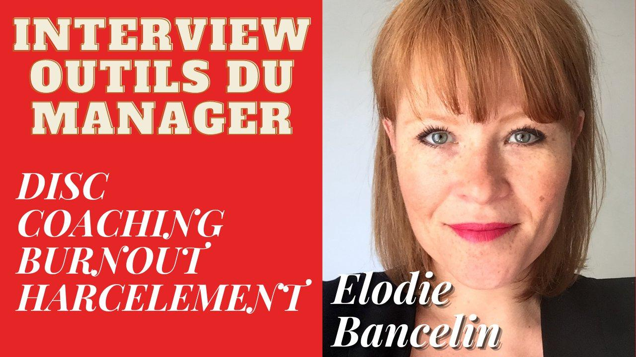 238 - Coaching, DISC, harcèlement, burnout avec Elodie Bancelin
