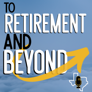 To Retirement And Beyond