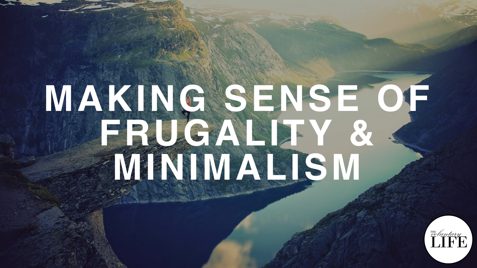 204 Making Sense of Frugality and Minimalism