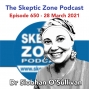 Artwork for The Skeptic Zone #650 -28.March.2021