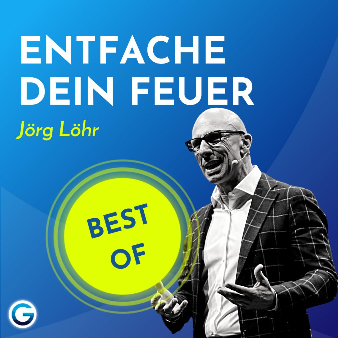 BEST OF: Veränderung: Warum du für deine Ziele brennen musst // Jörg Löhr