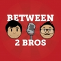 Artwork for Two Bros, a Jock, and a Nerd Walk Into a Podcast